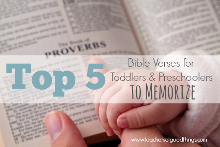 Top 5 Bible Verses for Toddlers and Preschoolers to Memorize | www.teachersofgoodthings.com