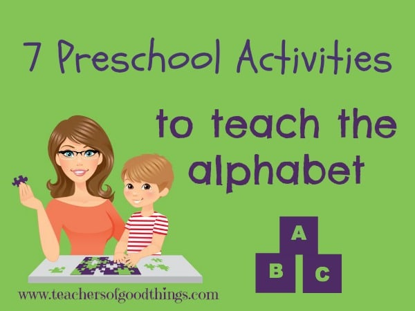 Use these 7 activities to teach the alphabet to your preschooler.