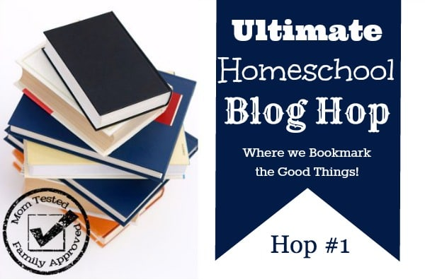 Mom Tested Family Approved Ultimate Homeschool Blog Hop #1 www.teachersofgoodthings.com