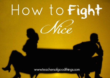 Fighting is a part of every relationship. Use these tips to learn how to fight nice and let it build your marriage.