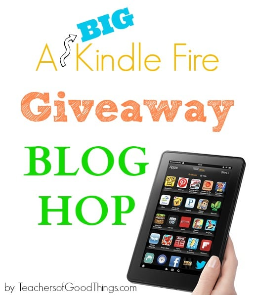 A Big Kindle Fire Giveaway Blog Hop www.teachersofgoodthings.com