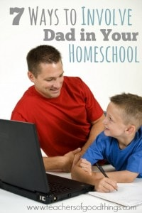 7 Ways to Involve Dad in Your Homeschool www.teachersofgoodthings.com.jpg