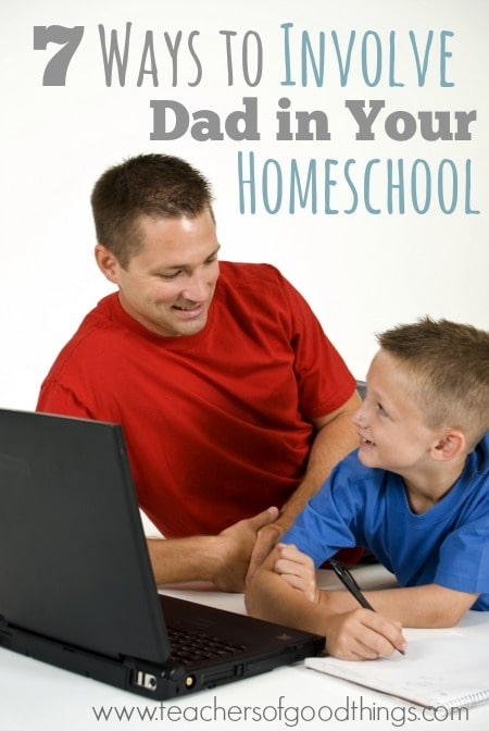 7 Ways to Involve Dad in Your Homeschool #homeschool #homeschooling