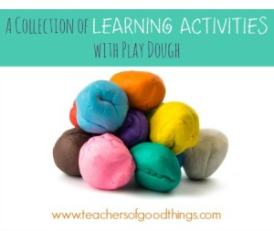 A Collection of Learning Activities with Play Dough www.teachersofgoodthings.com