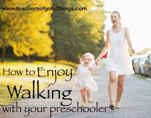 How to Enjoy Walking with Your Preschooler