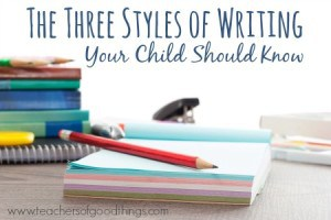 The Three Styles of Writing Your Child Should Know | www.teachersofgoodthings.com