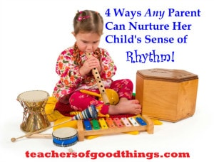 Four ways any parent can nurture her child's sense of rhythm
