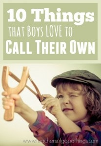 10 Things that Boys Love to Call Their Own | www.teachersofgoodthings.com