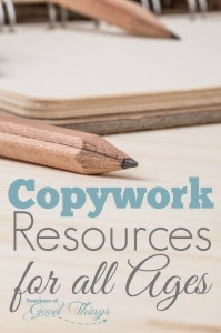 Copywork Resources for All Ages | www.teachersofgoodthings.com
