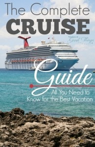 The Complete Cruise Guide All You Need to Know for the Best Vacation | www.teachersofgoodthings.com