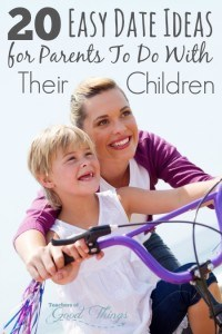 20 Easy Date Ideas for Parents to Do With Their Children - These easy ideas will make the best of memories for both you and your children! | www.teachersofgoodthings.com