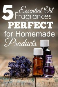 5 Essential Oil Fragrances Perfect for Homemade Products | www.teachersofgoodthings.com