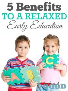 5 Benefits to a Relaxed Early Education - Why rush education in preschool children? | www.teachersofgoodthings.com
