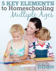 5 Key Elements to Homeschooling Multiple Ages - These will eliminate the stress and give you joy in your homeschooling journey! | www.teachersofgoodthings.com