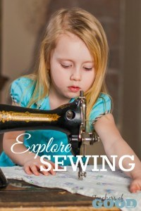 Explore Sewing - Part of the 31 Days of Exploring Free Afternoon Activities | www.teachersofgoodthings.com