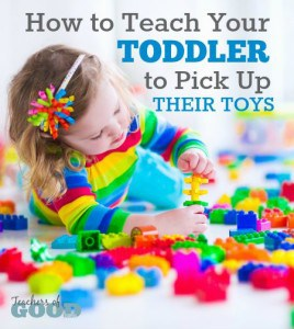 How to Teach Your Toddler To Pick Up Their Toys - These tips would also work with older children.   www.teachersofgoodthings.com