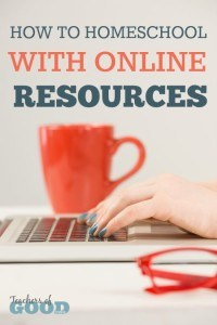 How to Homeschool with Online Resources - Learning to take advantage of online resources to teach and supplement your child's education can be easier with online resources. | www.teachersofgoodthings.com